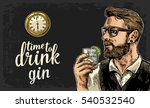 hipster holding a glass of gin... | Shutterstock .eps vector #540532540