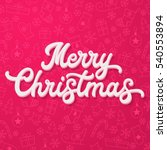 white 3d xmas lettering on pink ... | Shutterstock . vector #540553894