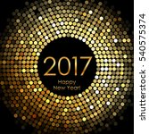 happy new year 2017   gold... | Shutterstock . vector #540575374