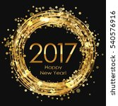 2017 happy new year glowing... | Shutterstock . vector #540576916