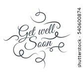 get well soon vector lettering...   Shutterstock .eps vector #540600874