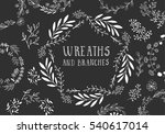 white hand drawn wreaths and... | Shutterstock .eps vector #540617014
