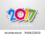 2017 happy new year colorful... | Shutterstock . vector #540622810
