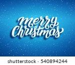 merry christmas calligraphic...   Shutterstock .eps vector #540894244