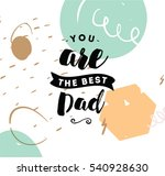 you are the best dad....   Shutterstock .eps vector #540928630