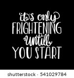 its only frightening until you... | Shutterstock .eps vector #541029784