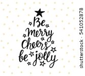 be merry  cheers  be jolly.... | Shutterstock .eps vector #541052878