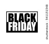 black friday black and white...   Shutterstock . vector #541151548
