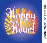 happy hour. | Shutterstock .eps vector #541944586