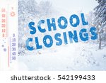 text school closings and... | Shutterstock . vector #542199433