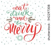 eat drink and be merry  hand... | Shutterstock .eps vector #542297308