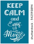 keep calm and enjoy you music   ... | Shutterstock . vector #542593894