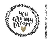 you are my dream lettering with ...   Shutterstock .eps vector #542664928