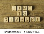 time to disrupt text on cubes... | Shutterstock . vector #543094468