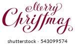 merry christmas. lettering... | Shutterstock . vector #543099574