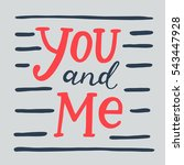 You and me. Hand brush lettering with thin lines. Love card design. Design for typography poster or t-shirt. Vector art illustration. Isolated on white background. Quote.