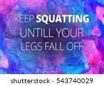fitness motivation quotes | Shutterstock . vector #543740029