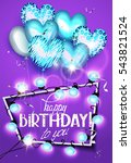 birthday greeting card with... | Shutterstock .eps vector #543821524