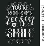 you are somebody's reason to... | Shutterstock .eps vector #543876424