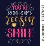 you are somebody's reason to... | Shutterstock .eps vector #543876439