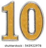 Metal Numeral 10  Ten  Isolate...