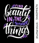 find beauty in the small things.... | Shutterstock .eps vector #544099474