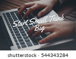 start small think big  business ... | Shutterstock . vector #544343284