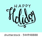 happy holidays. hand lettered... | Shutterstock .eps vector #544948888