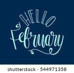 hello february. hand lettered... | Shutterstock .eps vector #544971358
