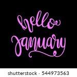 hello january. hand lettered... | Shutterstock .eps vector #544973563