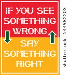 If You See Something Wrong Say...