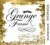 gold grunge frame  vector... | Shutterstock .eps vector #545393026