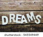 dreams. my dreams. dream wooden ... | Shutterstock . vector #545549449