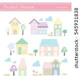 vector set of cute pastel house ... | Shutterstock .eps vector #545931838