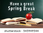 text have a great spring break...   Shutterstock . vector #545949544