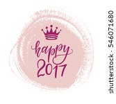vector hand drawn happy 2017... | Shutterstock .eps vector #546071680