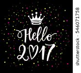 vector hand drawn hello 2017... | Shutterstock .eps vector #546071758