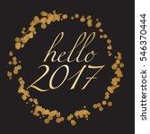 hello 2017   happy new year... | Shutterstock .eps vector #546370444
