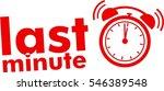 last minute label red clock... | Shutterstock .eps vector #546389548