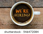 message we re hiring coffee cup ... | Shutterstock . vector #546472084