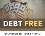 Small photo of Debt Free word over young girl holding dollar bills.