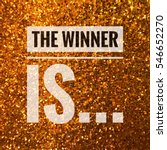 the winner is... words on shiny ... | Shutterstock . vector #546652270