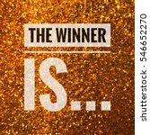 the winner is... words on shiny ... | Shutterstock . vector #546652270
