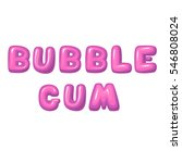 funny pink lettering bubble gum ... | Shutterstock .eps vector #546808024