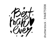 best man ever text. love quote. ... | Shutterstock . vector #546875308