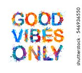 good vibes only. splash paint | Shutterstock .eps vector #546936550
