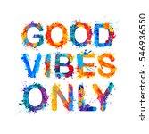 good vibes only. splash paint | Shutterstock .eps vector #546936550