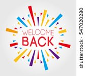 welcome back. poster  banner ... | Shutterstock .eps vector #547020280