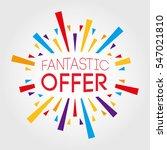fantastic offer. poster  banner ... | Shutterstock .eps vector #547021810