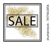 elegant sale with gold glitter... | Shutterstock .eps vector #547461856